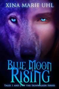 Blue Moon Rising by Xina Marie Uhl