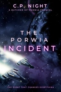 The Porwia Incident by C.P. Night