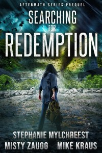 Searching for Redemption: Aftermath Prequel by Misty Zaugg & Stephanie Mylchreest
