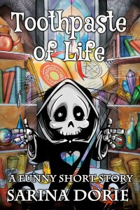 Toothpaste of Life by Sarina Dorie