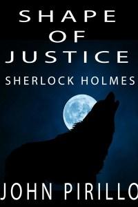 Sherlock Holmes, Shape of Justice by John Pirillo