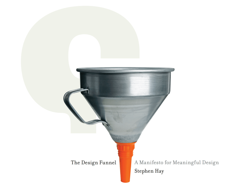 The Design Funnel — Stephen Hay