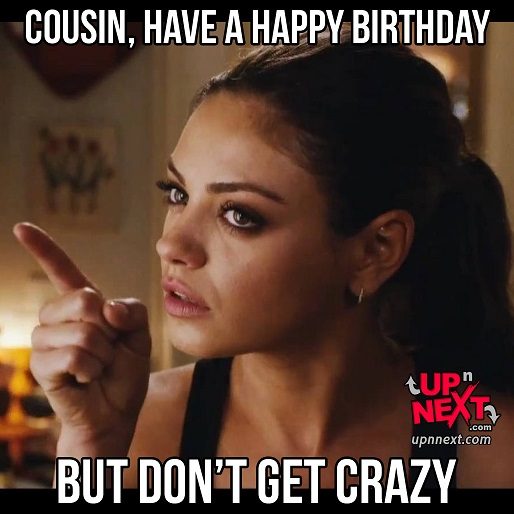 48?fit=514%2C514&ssl=1 happy birthday cousin meme funny for male and female cousins
