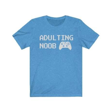 UpNorth Tee - Adulting NOOB - V2 (GAMER EDITION) - Free Shipping - Gamer Shirt - Free Shipping