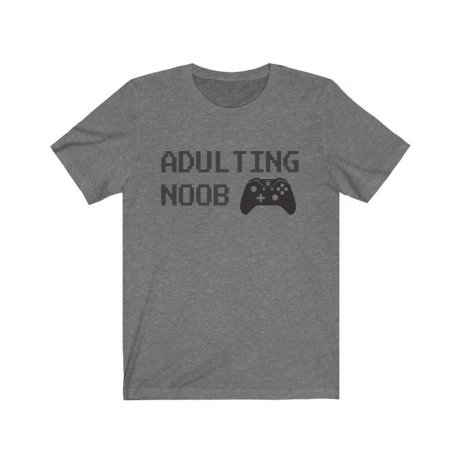 UpNorth Tee - Adulting Noob (GAMER EDITION) - Adulting Shirt
