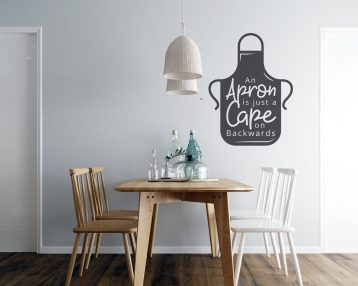 Apron is a Cape on Backwards - Kitchen Vinyl Wall Decal - Free Shipping