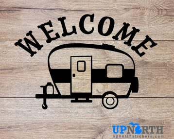 Welcome - Camping Trailer - Custom Vinyl Wall or Vehicle Decal  - Free Shipping