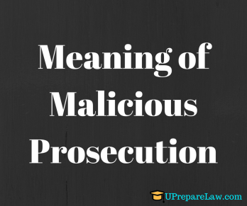 Meaning of Malicious prosecution