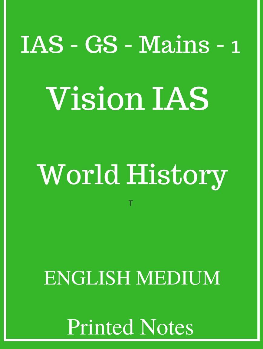 Vision IAS World History Printed Notes 2018     UPSC PDF