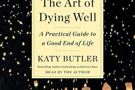 Wouldn't You Prefer to Live & Die Well, Rather Than Badly?
