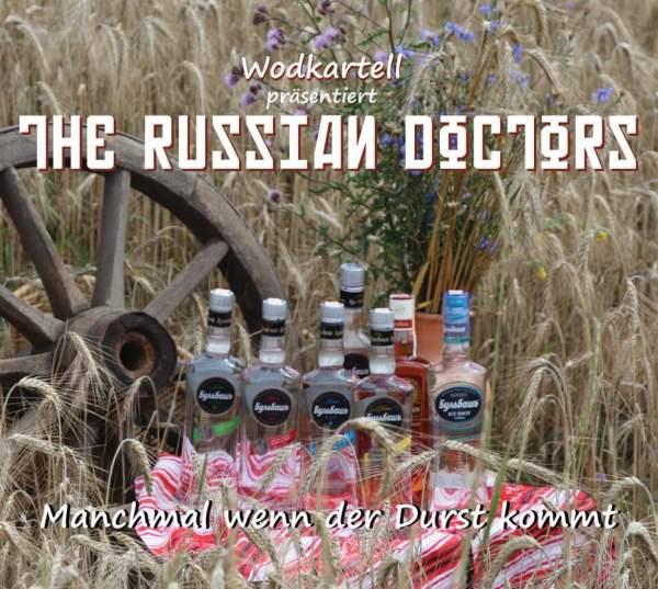 The Russian Doctors - Manchmal wennn der Durst kommt - CD kaufen