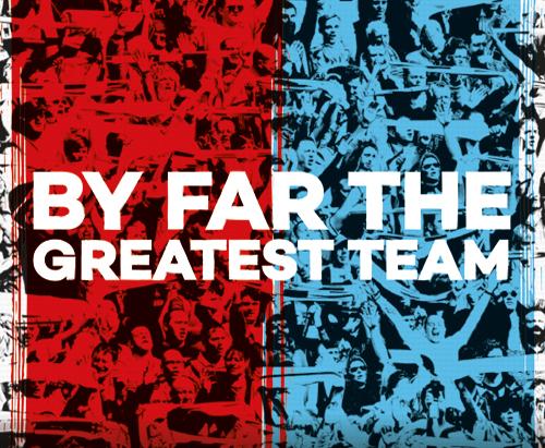 By_Far_The_Greatest_Team_main