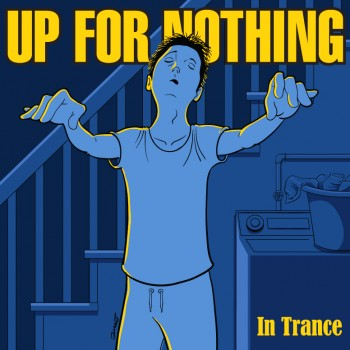 Up For Nothing - In Trance