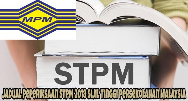 Jadual Peperiksaan STPM 2018 Sijil Tinggi Persekolahan Malaysia