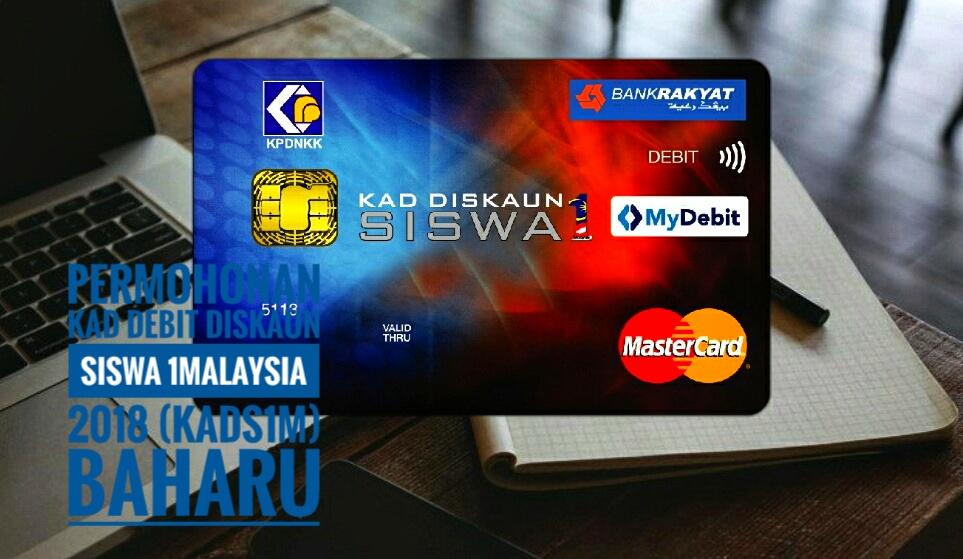 Permohonan Kad Debit Diskaun Siswa 1Malaysia 2019 (KADS1M) BAHARU!