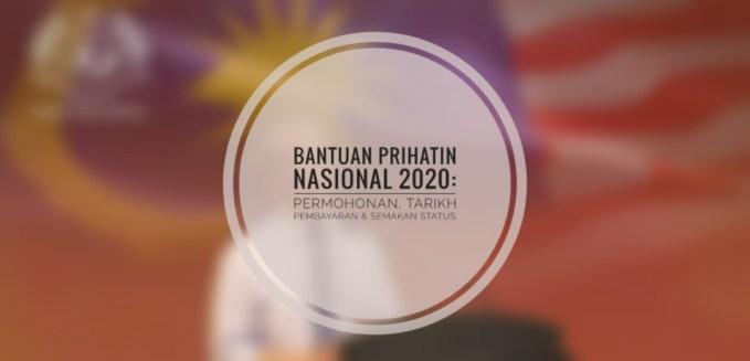 Bantuan Prihatin Nasional 2020 : Permohonan, Tarikh Pembayaran & Semakan Status