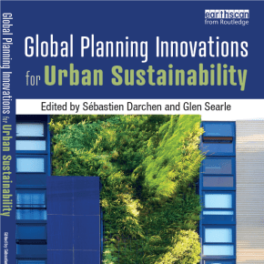 "Pre-order new book on ""Global Planning Innovations for Urban Sustainability""  by Dr. Sebastien Darchen and A/Prof Glen Searle – Discounts available"