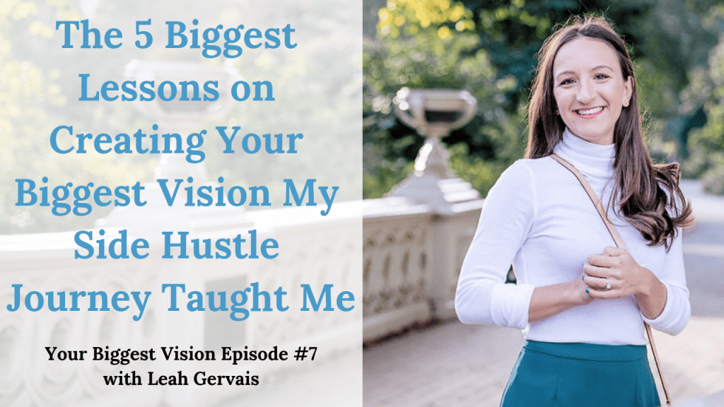 My side hustle started as just a way to earn extra money outside of my entry-level job. In three years, it changed my career, my financial future, and most importantly, who I am. Click through to hear my side hustle journey and the five biggest lessons I learned about pursuing my vision from it.