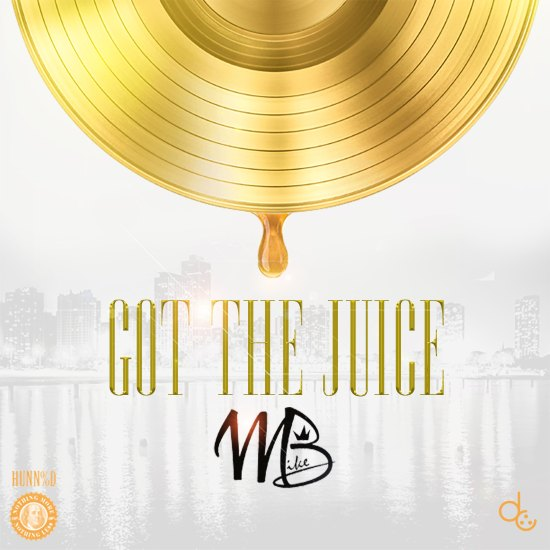 Mike B - Got the Juice (Artwork)