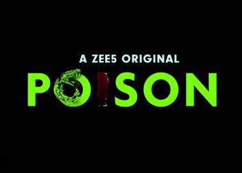 Zee5 To Wow Audiences Again With New Series - 'POISON'! | Urban Asian