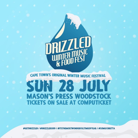 DRIZZLED- WINTER MUSIC AND FOOD FESTIVAL 2019 - Cape Town
