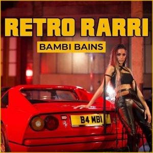 Bambi Bains Releases Girl Power Anthem Of 2020 'Retro Rarri'