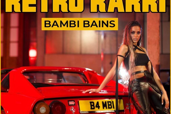 Bambi Bains Releases Girl Power Anthem Of 2020 'Retro Rarri'