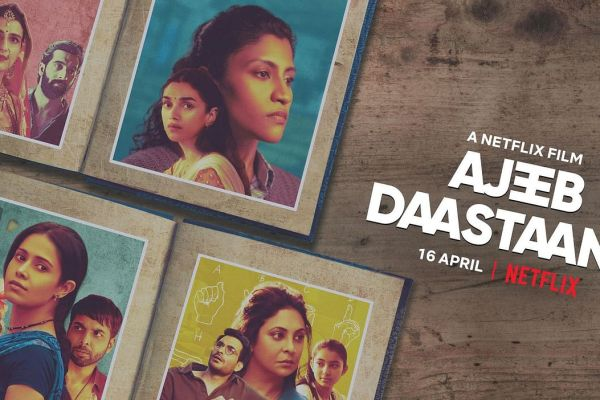 Ajeeb Daastaans Review: Four twisted tale of relationships