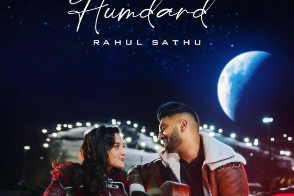 Exclusive: Rahul Sathu Tugs At Heartstrings With New Track - Humdard