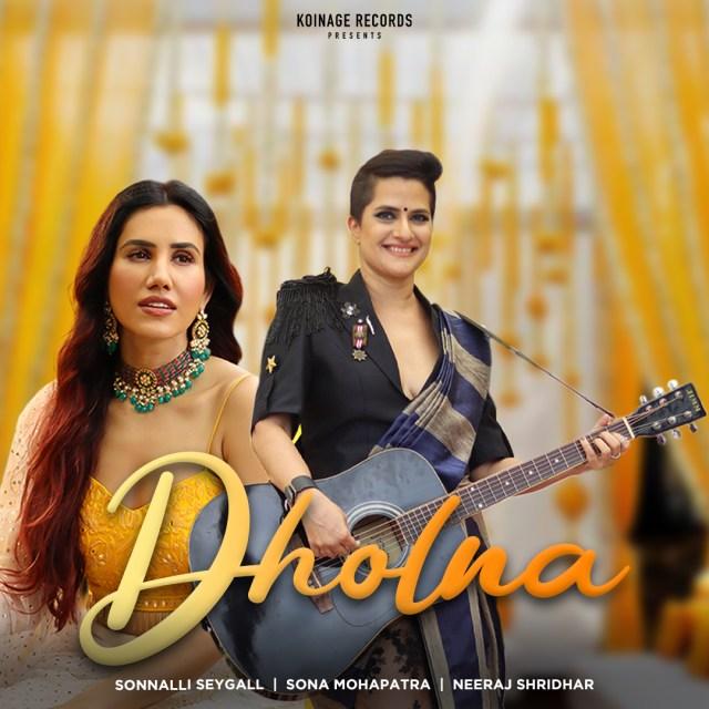 Sona Mohapatra and Neeraj Shridhar collaborate for the latest single Dholna