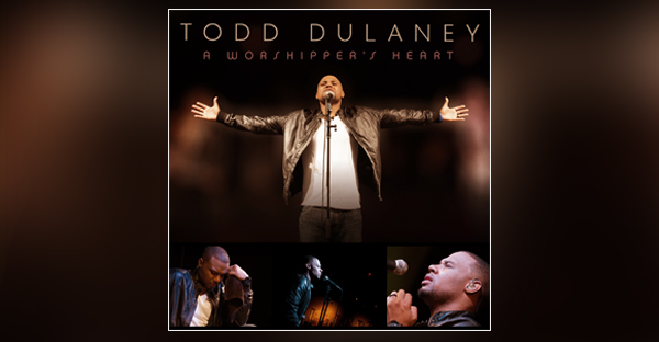 todd-dulaney-a-worshippers-heart