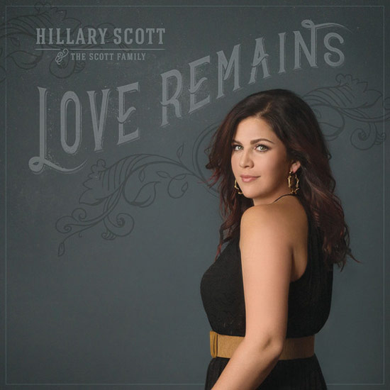 hillary-scott-and-the-scott-family-love-remains