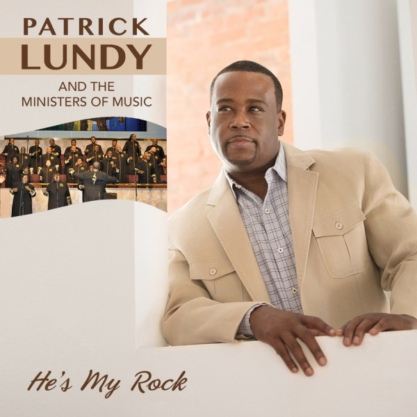 patrick-lundy-and-the-ministers-of-music-hes-my-rock