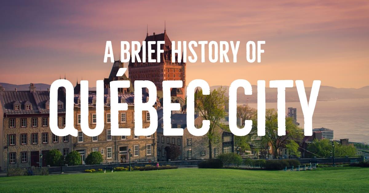 Read a Brief History of Quebec City