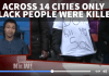 ONLY Black People Killed By Police In 14 Cities Across USA in 2015! [VIDEO]