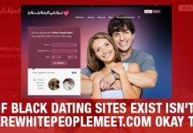 If Black Dating Sites Exist Isn't WhereWhitePeopleMeet.com Okay Too?