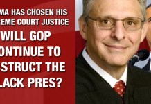 Obama Has Chosen His Supreme Court Justice: Will GOP Continue To Obstruct The Black Pres?