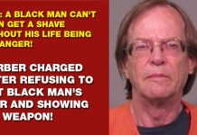 WTF: A Black Man Can't Even Get A Shave Without His Life Being In Danger! - Barber Charged After Refusing To Cut Black Man's Hair And Showing His Weapon!