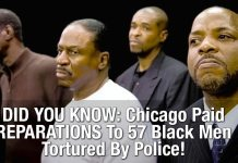 DID YOU KNOW: Chicago Paid REPARATIONS To 57 Black Men Tortured By Police!