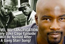 MARVEL WU-TANGIFICATION: Every Luke Cage Episode Will Be Named Atfer A Gang Starr Song!