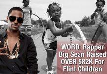 WORD: Rapper Big Sean Raised OVER $82K For Flint Children