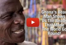 Ghana's Bead Man Shows Us The Beads That Made The World Go Round!