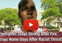 Firefighter Stays Strong After Fire Destroys Home Days After Racist Threat!