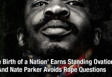 'The Birth of a Nation' Earns Standing Ovation And Nate Parker Avoids Rape Questions