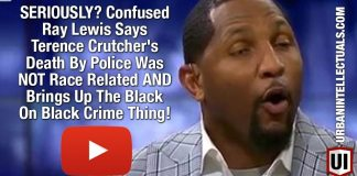 SERIOUSLY? Confused Ray Lewis Says Terence Crutcher's Death By Police Was NOT Race Related AND Brings Up The Black On Black Crime Thing!