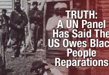 TRUTH: A UN Panel Has Said The US Owes Black People Reparations