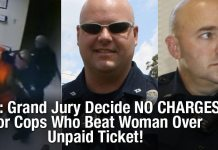WTF: Grand Jury Decide NO CHARGES For Cops Who Beat Woman Over Unpaid Ticket!