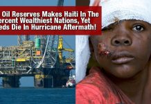 $120B Oil Reserves Makes Haiti In The ONE Percent Wealthiest Nations, Yet Hundreds Die In Hurricane Aftermath!