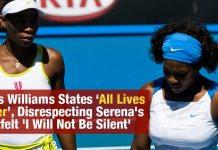 Venus Williams States 'All Lives Matter', Disrespecting Serena's Heartfelt 'I Will Not Be Silent'