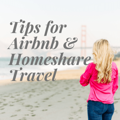 Tips for Airbnb & Homeshare Travel